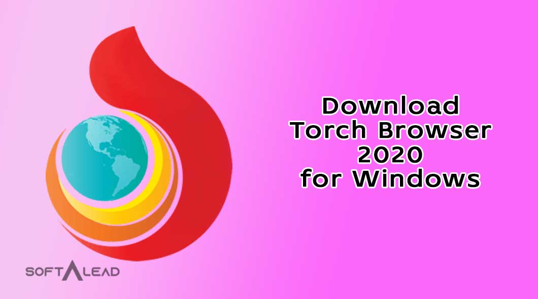 Download Torch Browser 2020 for Windows