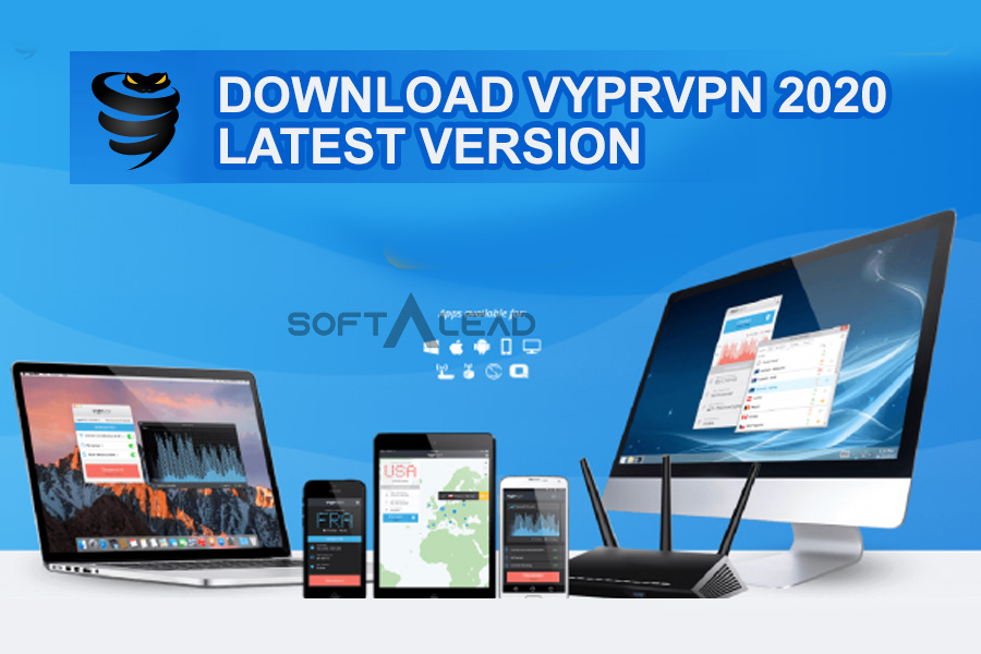 Download VyprVPN 2021 Latest Version