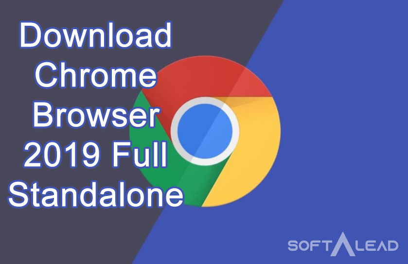 Download Chrome Browser 2019 Full Standalone