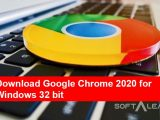 Download Google Chrome 2020 for Windows 32 bit